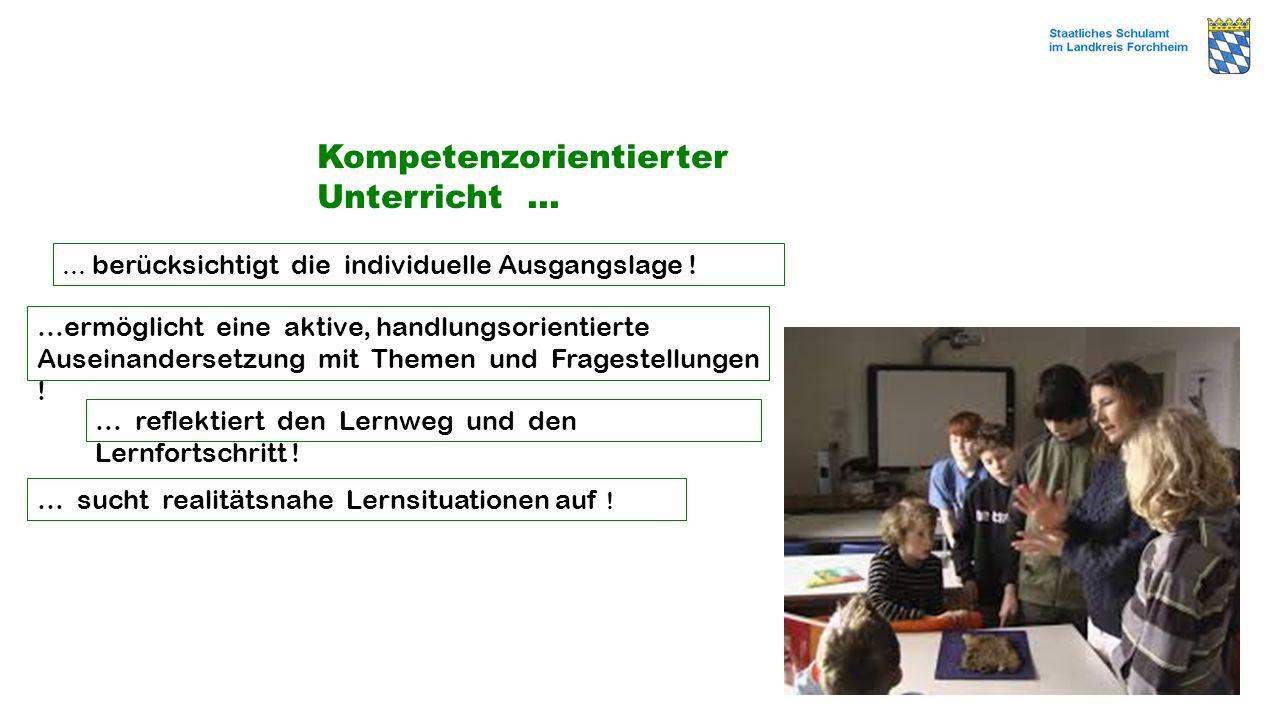 Kompetenzorientierter Unterricht … … berücksichtigt die individuelle Ausgangslage ! …ermöglicht eine aktive, handlungsorientierte Auseinandersetzung m