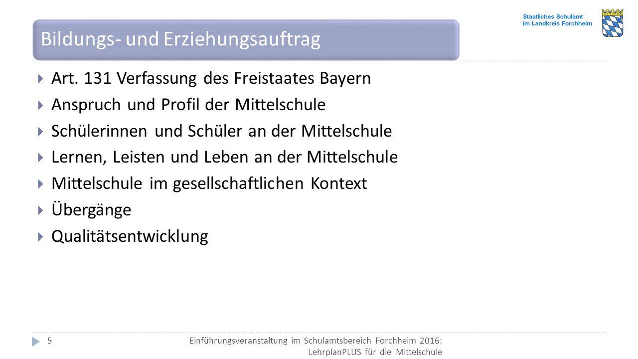 Einführungsveranstaltung im Schulamtsbereich Forchheim 2016: LehrplanPLUS für die Mittelschule 5  Art.