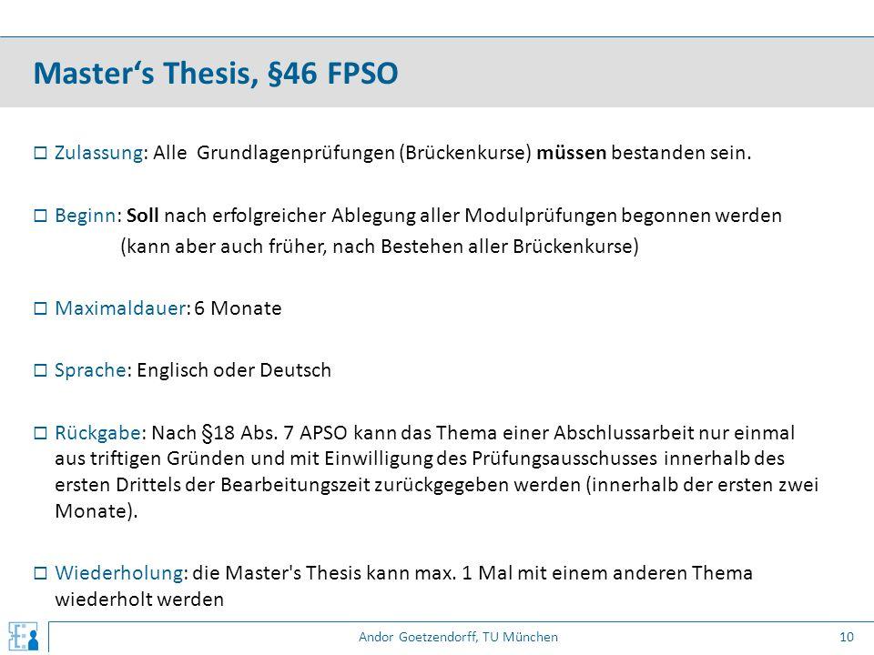 Andor Goetzendorff, TU München  Zulassung: Alle Grundlagenprüfungen (Brückenkurse) müssen bestanden sein.  Beginn: Soll nach erfolgreicher Ablegung