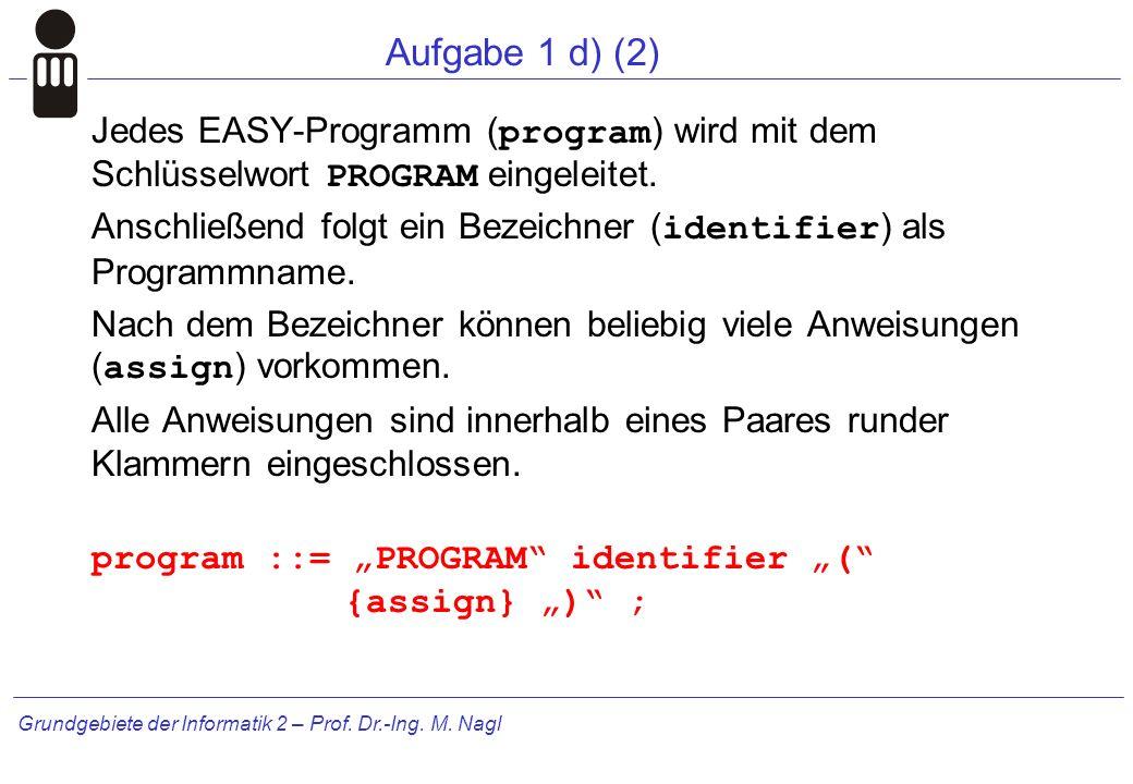 Grundgebiete der Informatik 2 – Prof.Dr.-Ing. M. Nagl Aufgabe 3d (1.