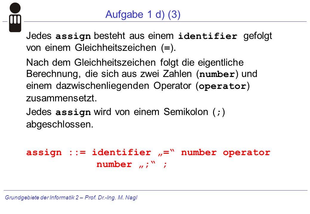 Grundgebiete der Informatik 2 – Prof.Dr.-Ing. M. Nagl Aufgabe 3d (2.