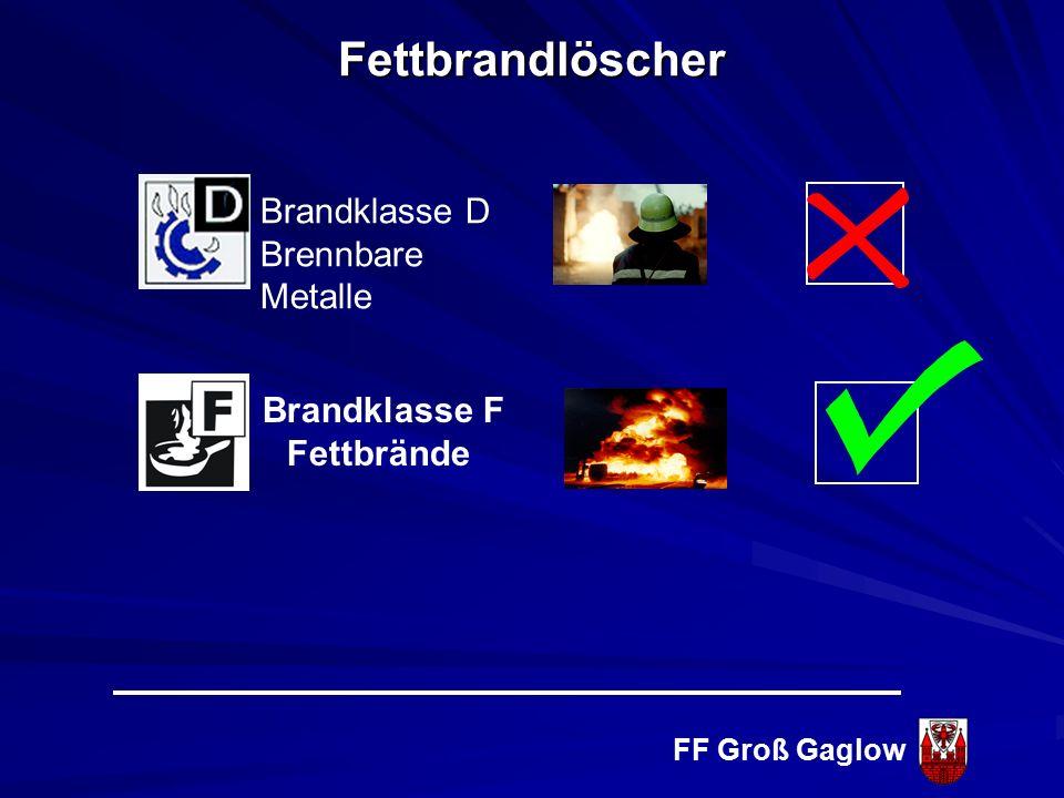 FF Groß Gaglow Fettbrandlöscher Brandklasse B brennbare flüssige Stoffe Brandklasse C brennbare gasförmige Stoffe Brandklassen Brandklasse A brennbare