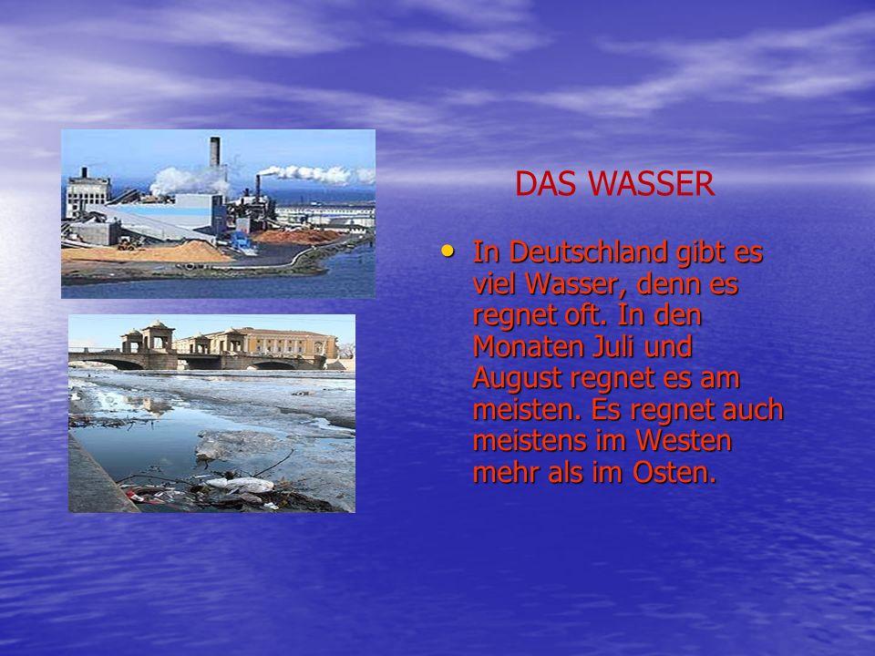 In Deutschland gibt es viel Wasser, denn es regnet oft.
