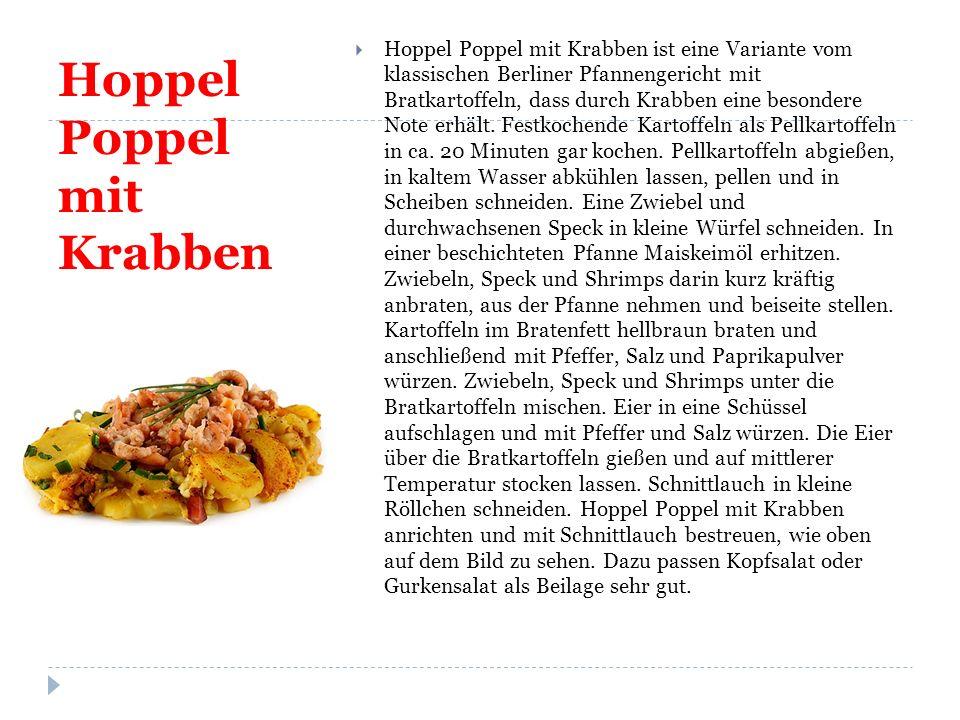 Hoppel Poppel mit Krabben  Hoppel Poppel mit Krabben ist eine Variante vom klassischen Berliner Pfannengericht mit Bratkartoffeln, dass durch Krabben eine besondere Note erhält.