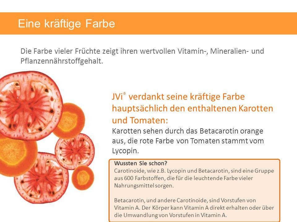Eine kräftige Farbe Die Farbe vieler Früchte zeigt ihren wertvollen Vitamin-, Mineralien- und Pflanzennährstoffgehalt.
