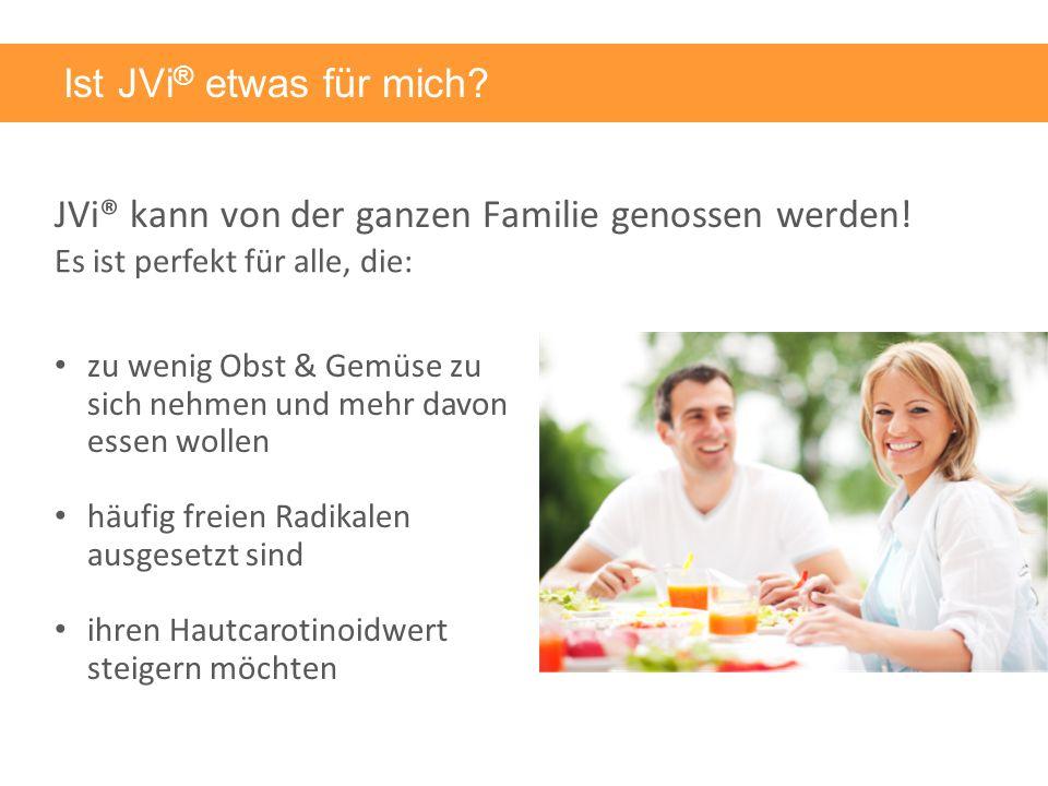JVi® kann von der ganzen Familie genossen werden. Ist JVi ® etwas für mich.