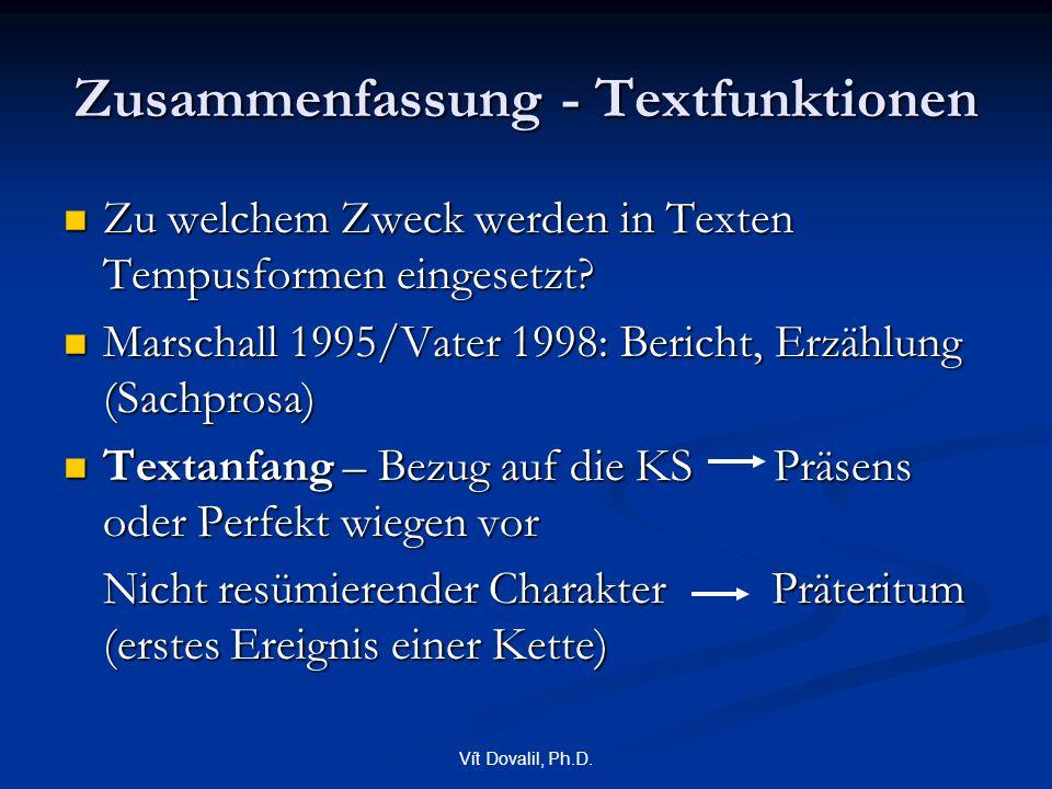 Vít Dovalil, Ph.D. Zusammenfassung - Textfunktionen Zu welchem Zweck werden in Texten Tempusformen eingesetzt? Zu welchem Zweck werden in Texten Tempu