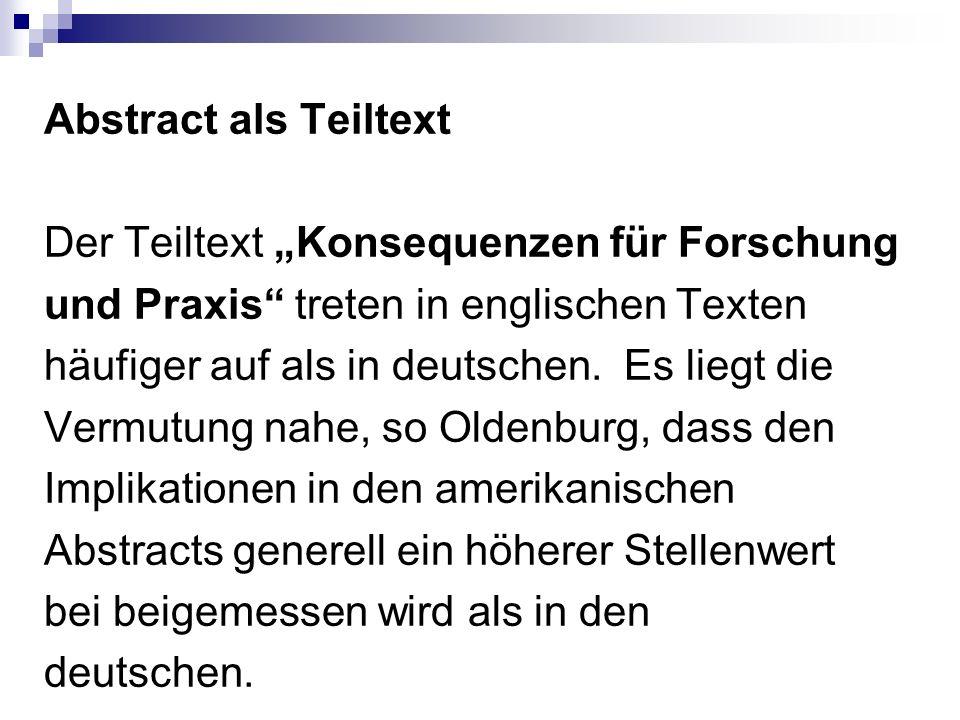 """Abstract als Teiltext Der Teiltext """"Konsequenzen für Forschung und Praxis treten in englischen Texten häufiger auf als in deutschen."""