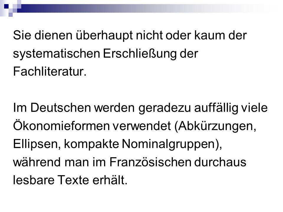 Sie dienen überhaupt nicht oder kaum der systematischen Erschließung der Fachliteratur. Im Deutschen werden geradezu auffällig viele Ökonomieformen ve
