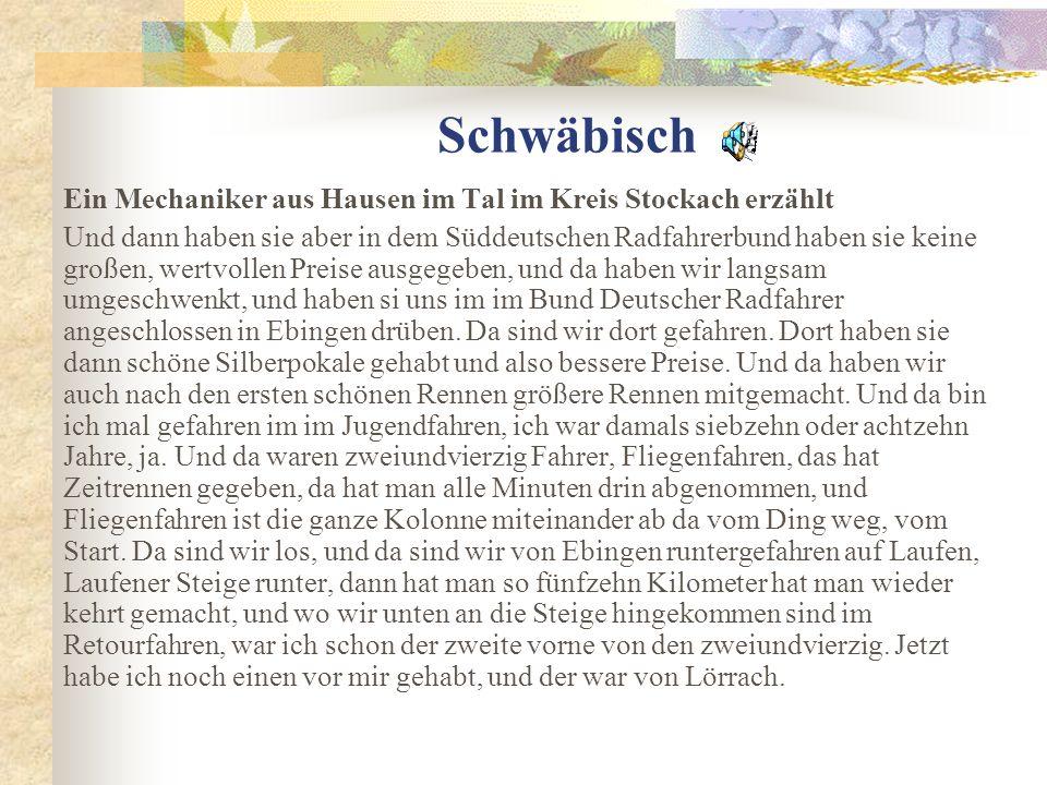 Schwäbisch Ein Mechaniker aus Hausen im Tal im Kreis Stockach erzählt Und dann haben sie aber in dem Süddeutschen Radfahrerbund haben sie keine großen