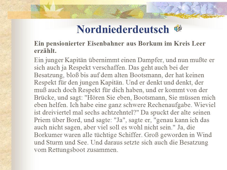 Nordniederdeutsch Ein pensionierter Eisenbahner aus Borkum im Kreis Leer erzählt.