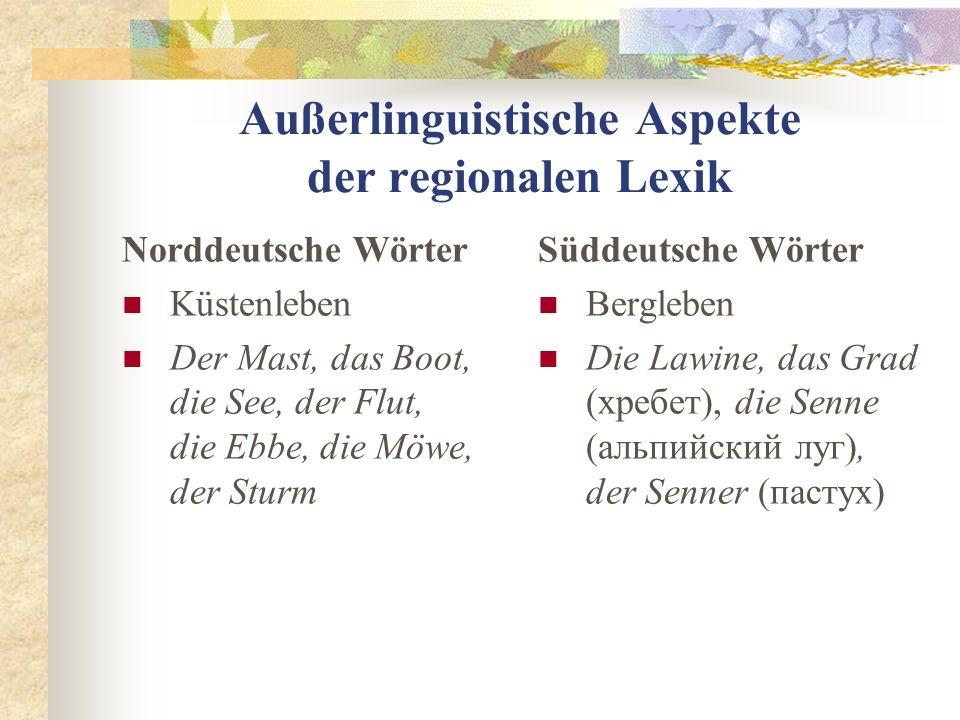 Außerlinguistische Aspekte der regionalen Lexik Norddeutsche Wörter Küstenleben Der Mast, das Boot, die See, der Flut, die Ebbe, die Möwe, der Sturm S