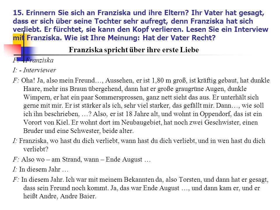 15. Erinnern Sie sich an Franziska und ihre Eltern.