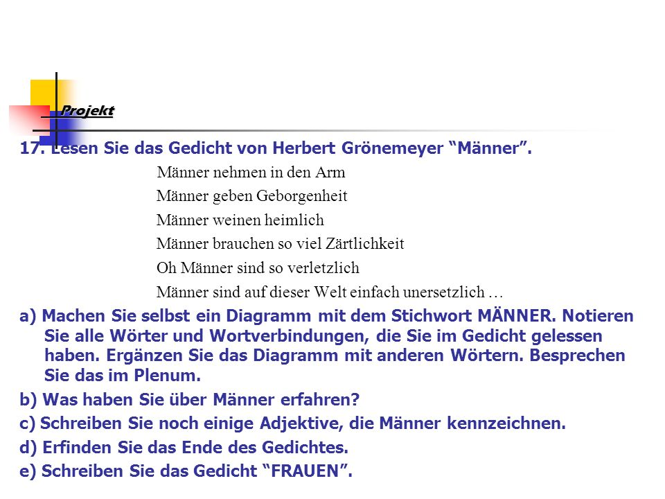 Projekt Projekt 17.Lesen Sie das Gedicht von Herbert Grönemeyer Männer .