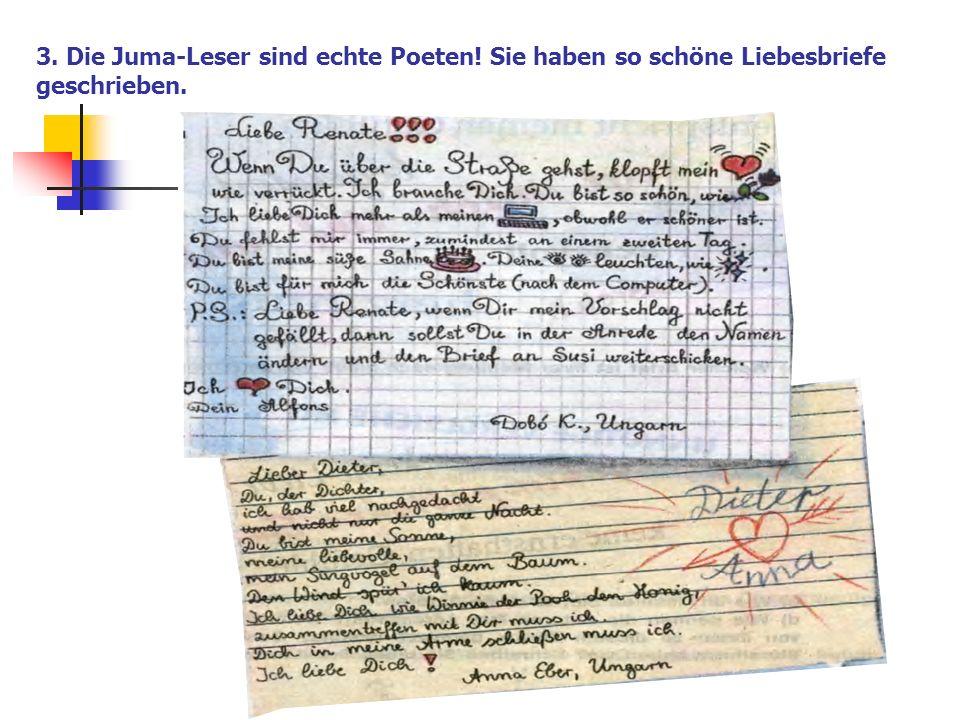 3. Die Juma-Leser sind echte Poeten! Sie haben so schöne Liebesbriefe geschrieben.