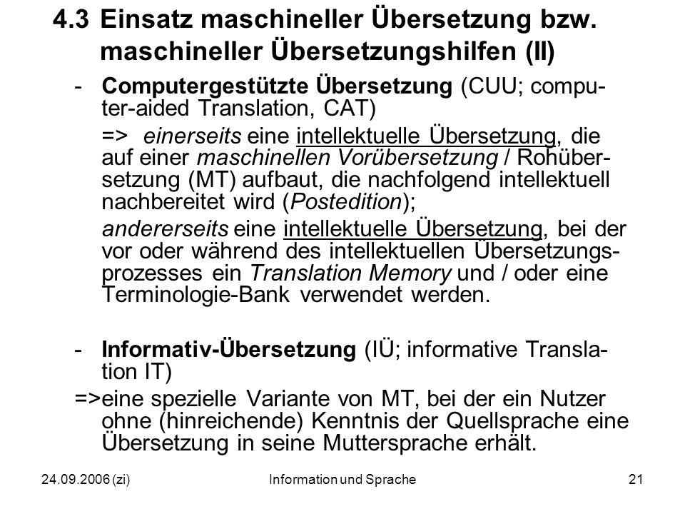 24.09.2006 (zi)Information und Sprache21 4.3Einsatz maschineller Übersetzung bzw.