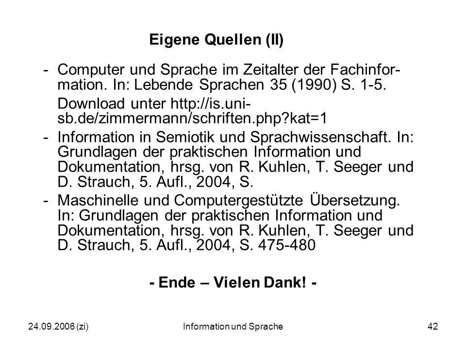 24.09.2006 (zi)Information und Sprache42 Eigene Quellen (II) -Computer und Sprache im Zeitalter der Fachinfor- mation.