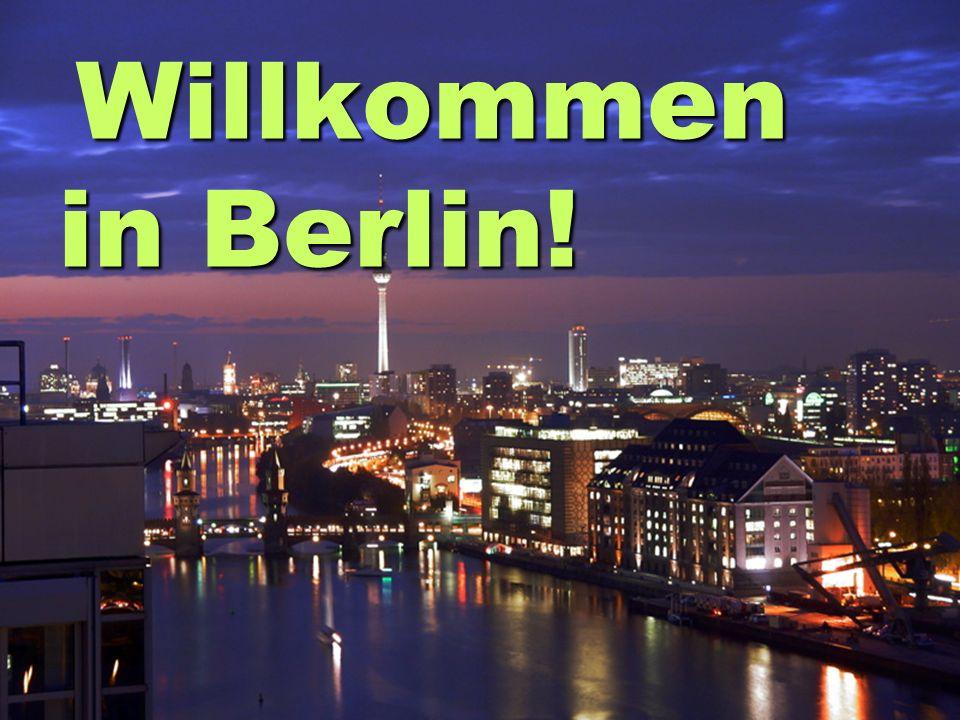 Willkommen in Berlin! Willkommen in Berlin!