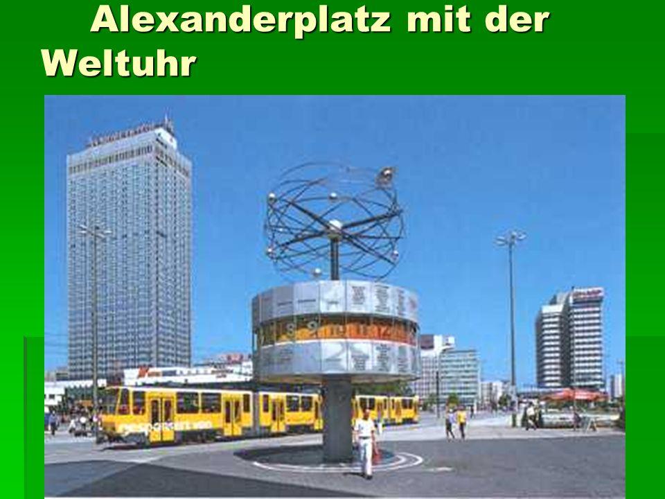 Alexanderplatz mit der Weltuhr Alexanderplatz mit der Weltuhr