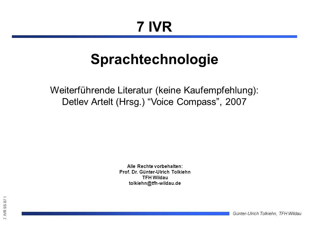 7. IVR SS-07 1 Günter-Ulrich Tolkiehn, TFH Wildau Alle Rechte vorbehalten: Prof.
