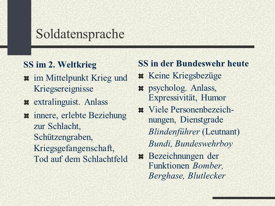 Soldatensprache SS im 2.Weltkrieg im Mittelpunkt Krieg und Kriegsereignisse extralinguist.