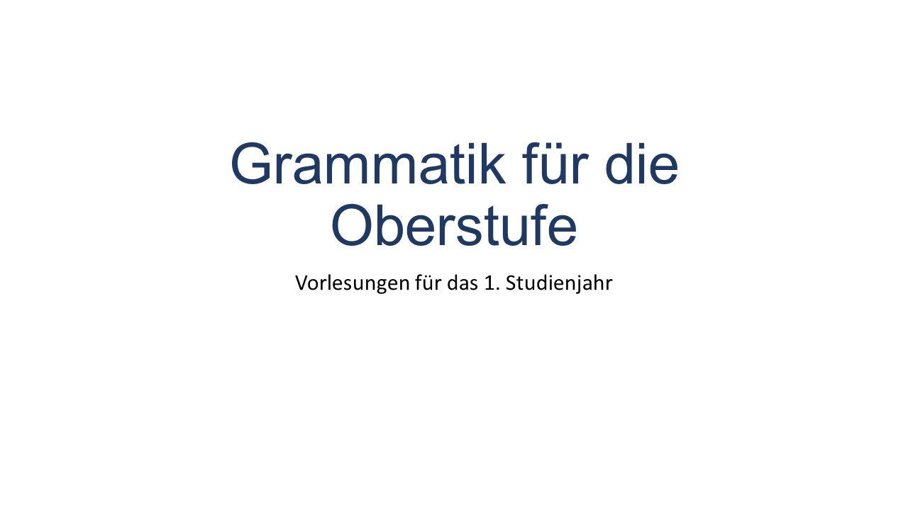 Grammatik für die Oberstufe Vorlesungen für das 1. Studienjahr