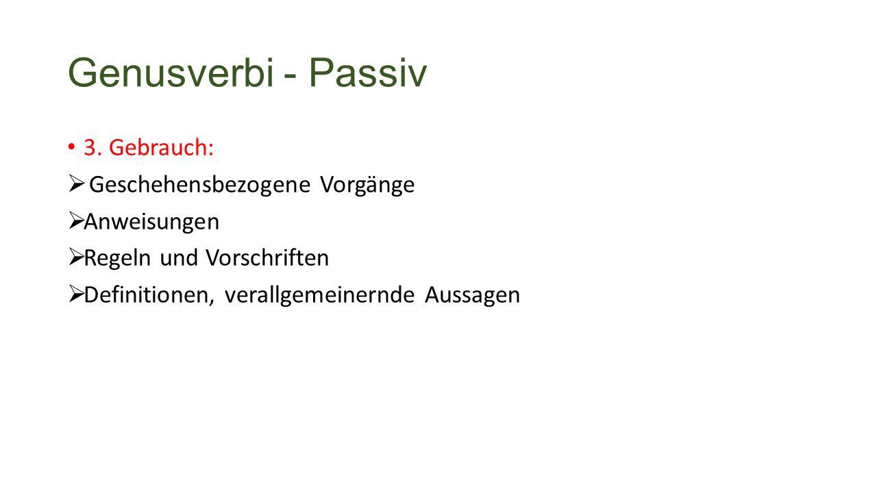 Genusverbi - Passiv 3.