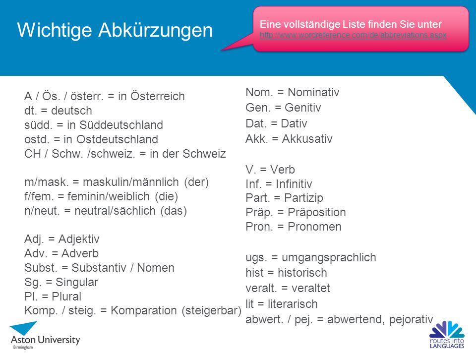 Wichtige Abkürzungen A / Ös. / österr. = in Österreich dt.
