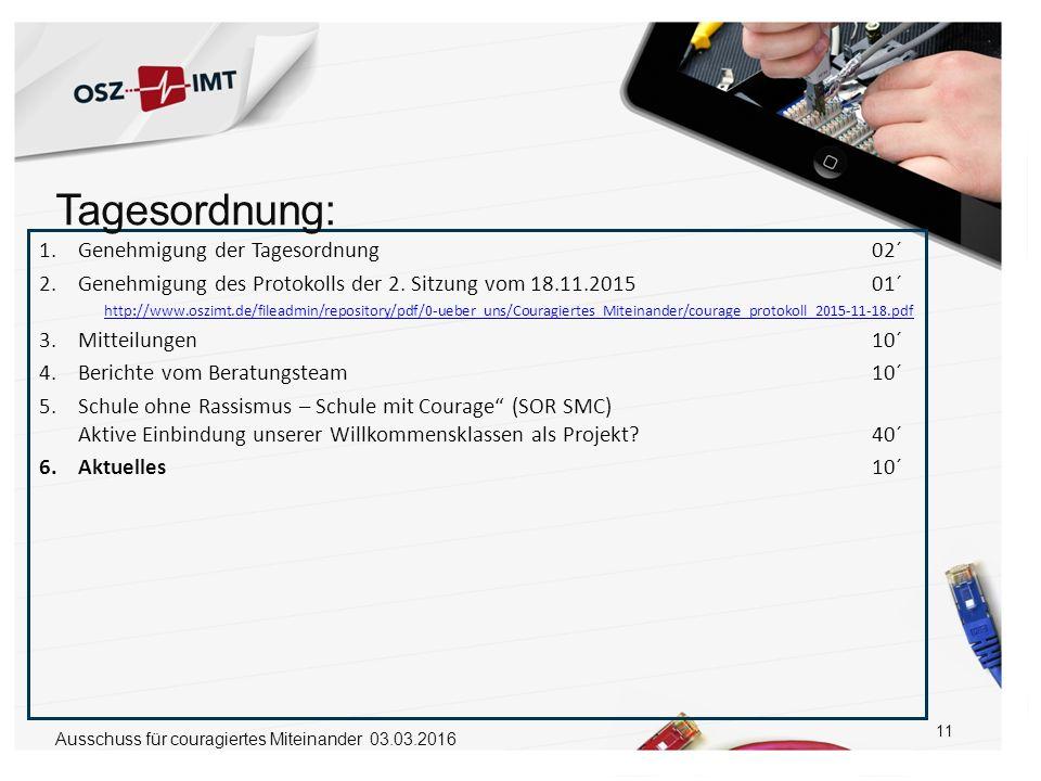 11 1.Genehmigung der Tagesordnung 02´ 2.Genehmigung des Protokolls der 2. Sitzung vom 18.11.201501´ http://www.oszimt.de/fileadmin/repository/pdf/0-ue