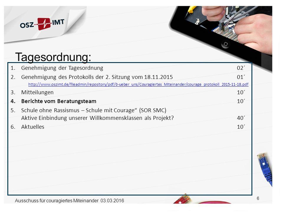 6 1.Genehmigung der Tagesordnung 02´ 2.Genehmigung des Protokolls der 2. Sitzung vom 18.11.201501´ http://www.oszimt.de/fileadmin/repository/pdf/0-ueb