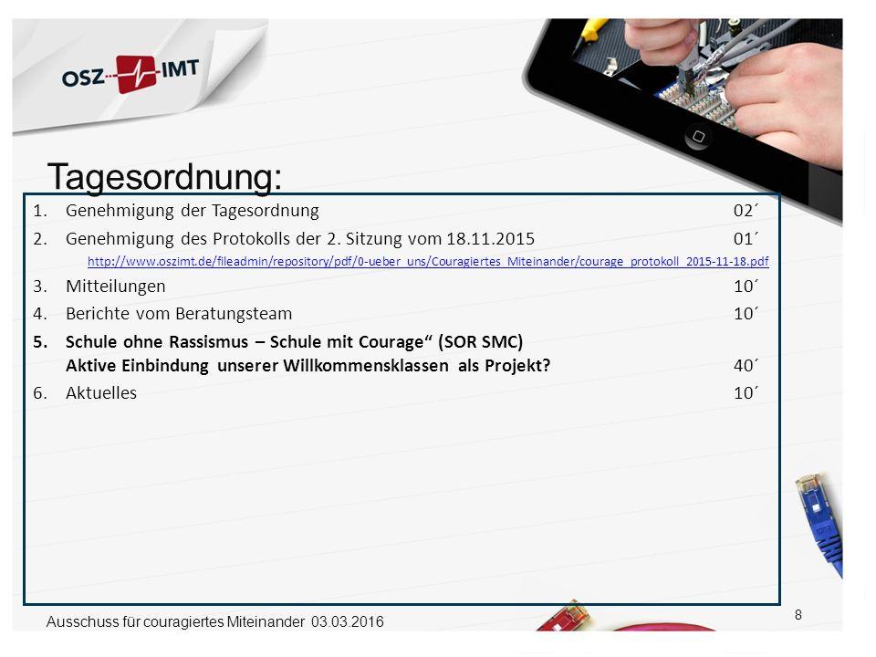 8 1.Genehmigung der Tagesordnung 02´ 2.Genehmigung des Protokolls der 2. Sitzung vom 18.11.201501´ http://www.oszimt.de/fileadmin/repository/pdf/0-ueb