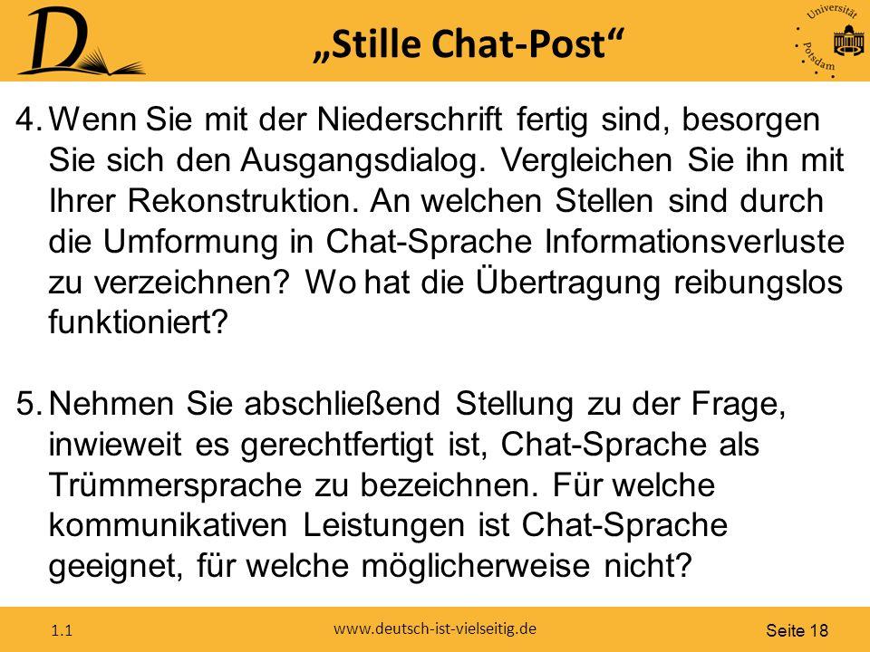 """Seite 18 www.deutsch-ist-vielseitig.de 1.1 """"Stille Chat-Post 4.Wenn Sie mit der Niederschrift fertig sind, besorgen Sie sich den Ausgangsdialog."""