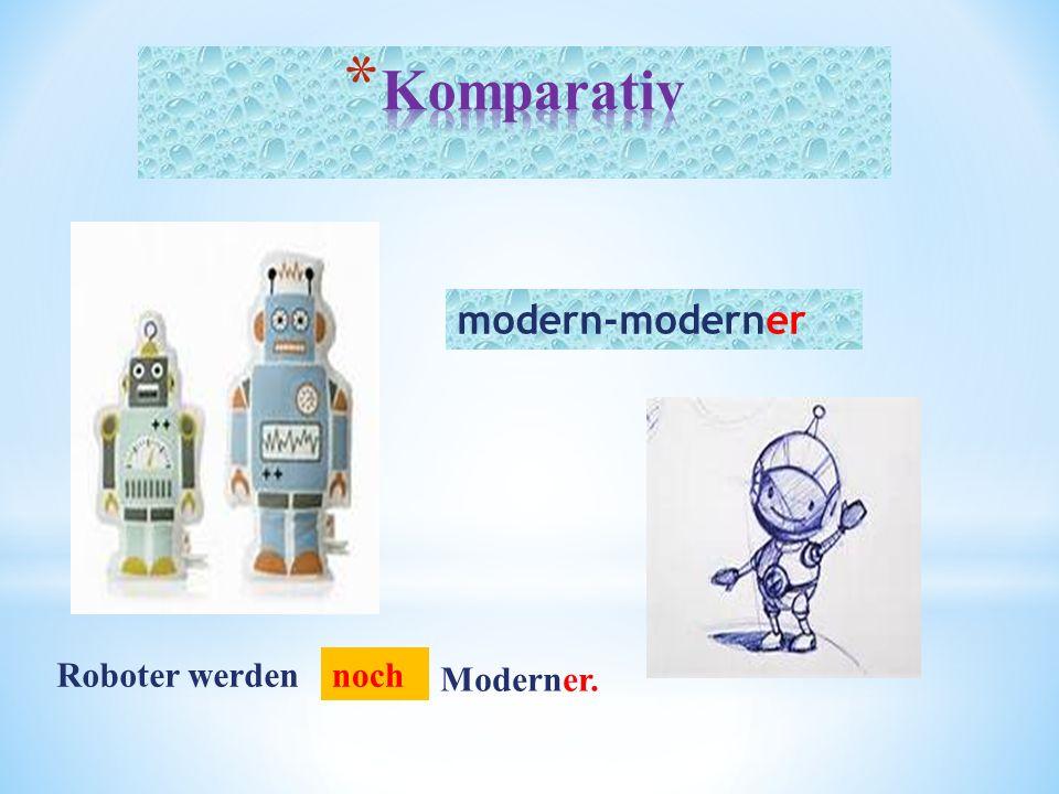 Roboter werdennoch Moderner. modern-moderner