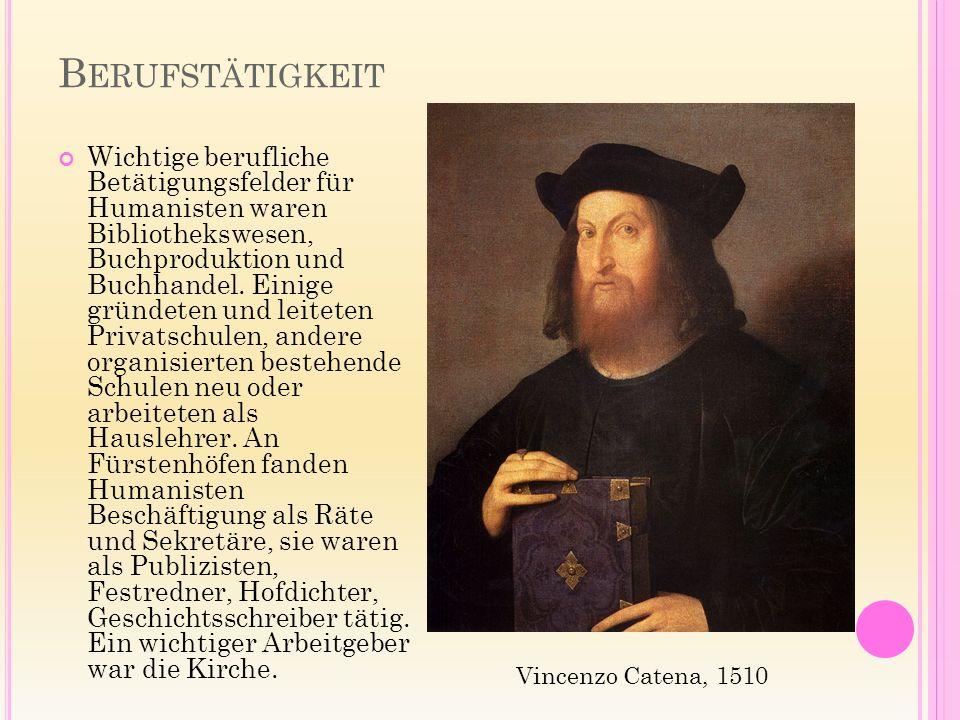 B ERUFSTÄTIGKEIT Wichtige berufliche Betätigungsfelder für Humanisten waren Bibliothekswesen, Buchproduktion und Buchhandel.
