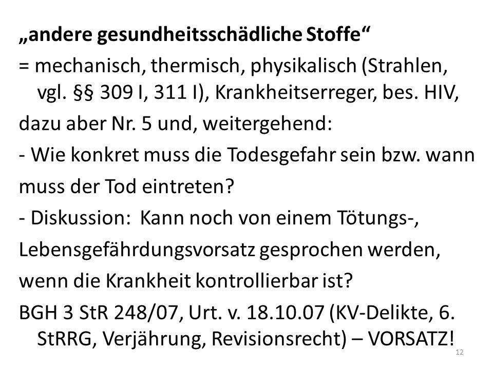 """""""andere gesundheitsschädliche Stoffe = mechanisch, thermisch, physikalisch (Strahlen, vgl."""