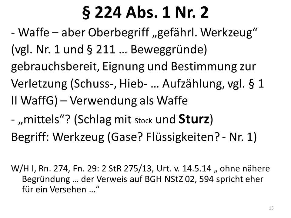 """§ 224 Abs. 1 Nr. 2 - Waffe – aber Oberbegriff """"gefährl."""