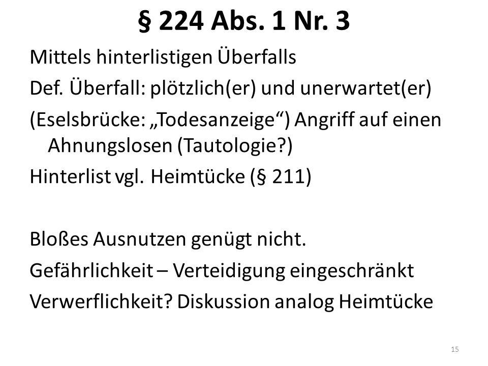 § 224 Abs. 1 Nr. 3 Mittels hinterlistigen Überfalls Def.