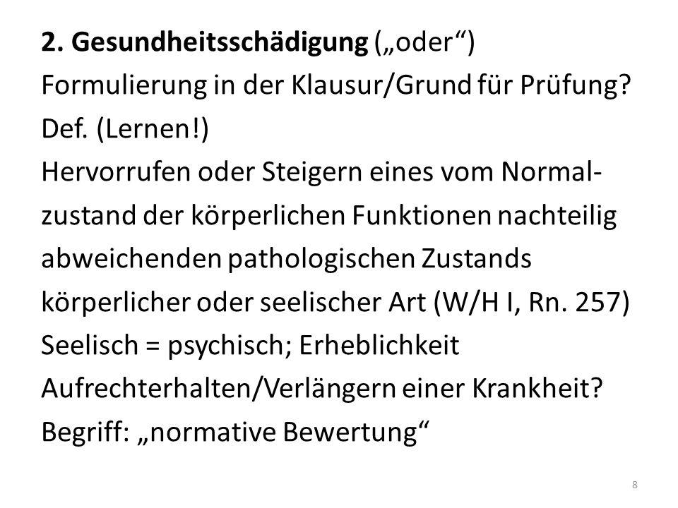 """2. Gesundheitsschädigung (""""oder ) Formulierung in der Klausur/Grund für Prüfung."""