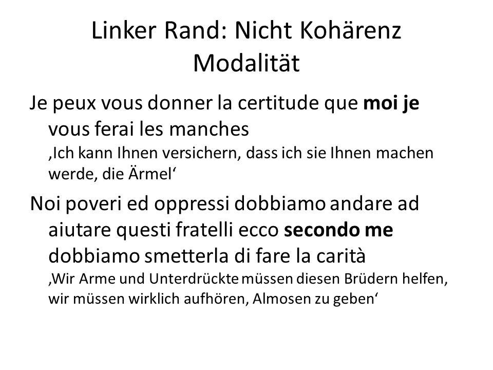 Linker Rand: Nicht Kohärenz Modalität Je peux vous donner la certitude que moi je vous ferai les manches 'Ich kann Ihnen versichern, dass ich sie Ihne