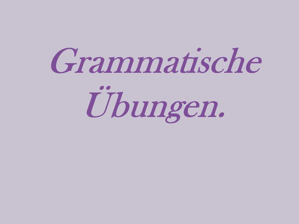 Grammatische Übungen.