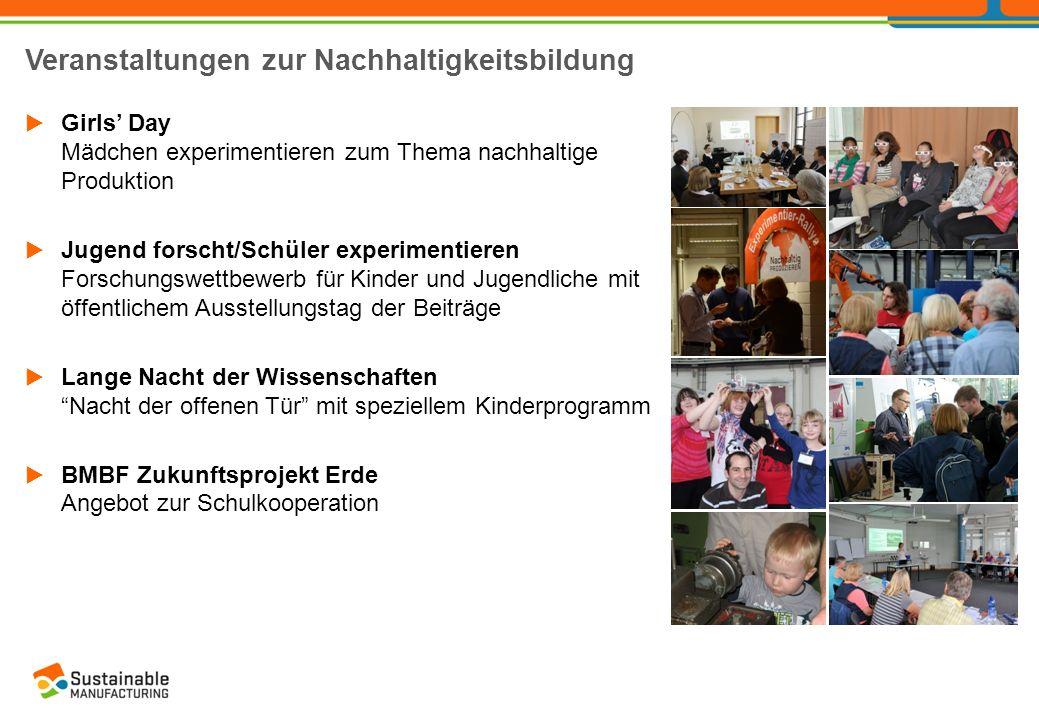 Veranstaltungen zur Nachhaltigkeitsbildung  Girls' Day Mädchen experimentieren zum Thema nachhaltige Produktion  Jugend forscht/Schüler experimentie