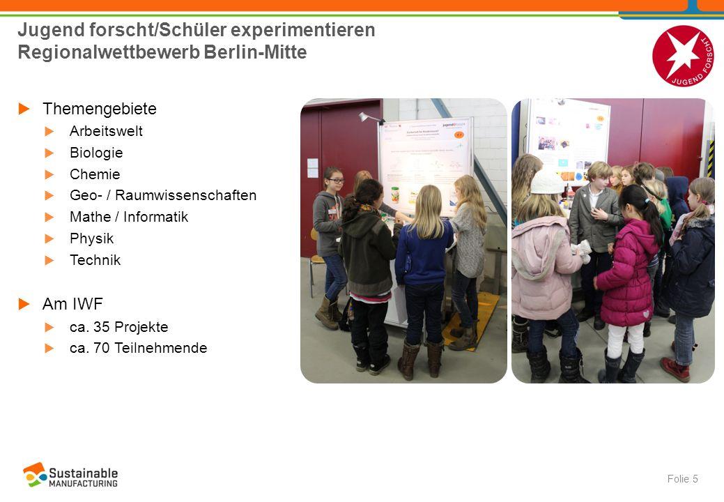 Jugend forscht/Schüler experimentieren Regionalwettbewerb Berlin-Mitte  Themengebiete  Arbeitswelt  Biologie  Chemie  Geo- / Raumwissenschaften 