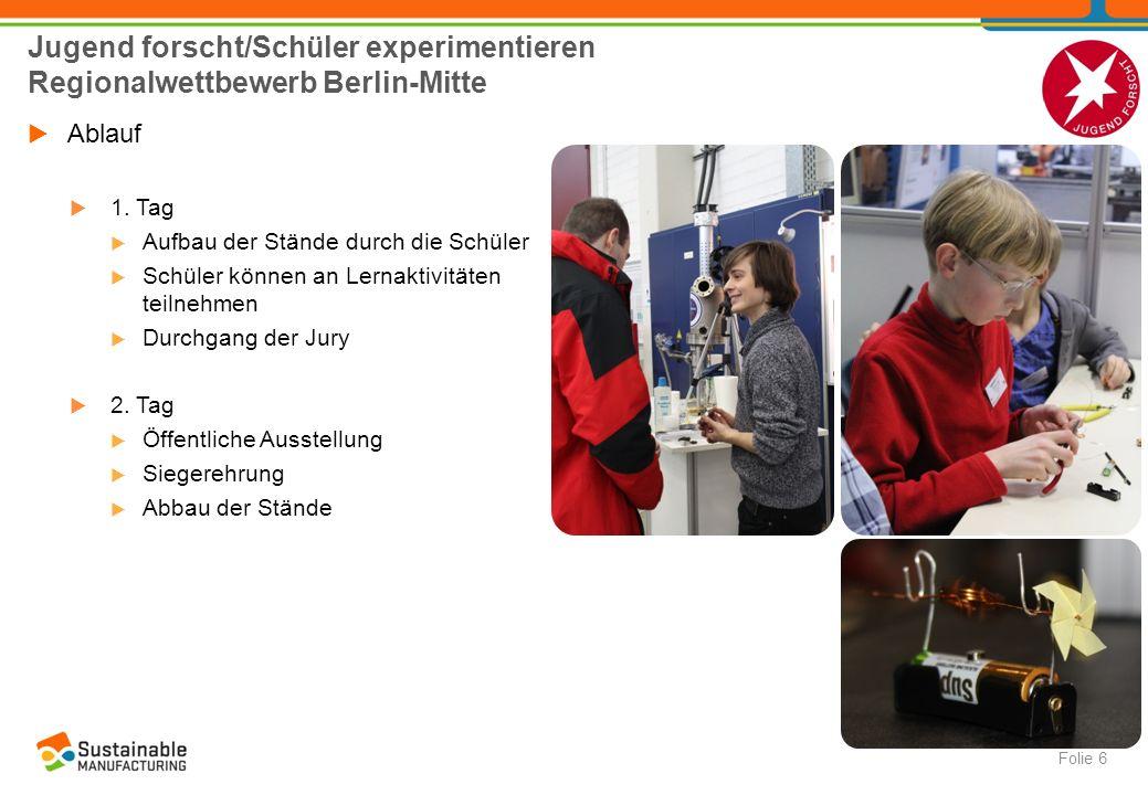 Jugend forscht/Schüler experimentieren Regionalwettbewerb Berlin-Mitte  Ablauf  1. Tag  Aufbau der Stände durch die Schüler  Schüler können an Ler