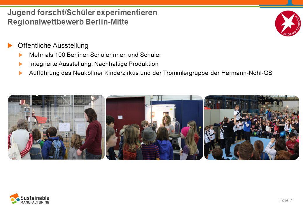 Jugend forscht/Schüler experimentieren Regionalwettbewerb Berlin-Mitte  Öffentliche Ausstellung  Mehr als 100 Berliner Schülerinnen und Schüler  In