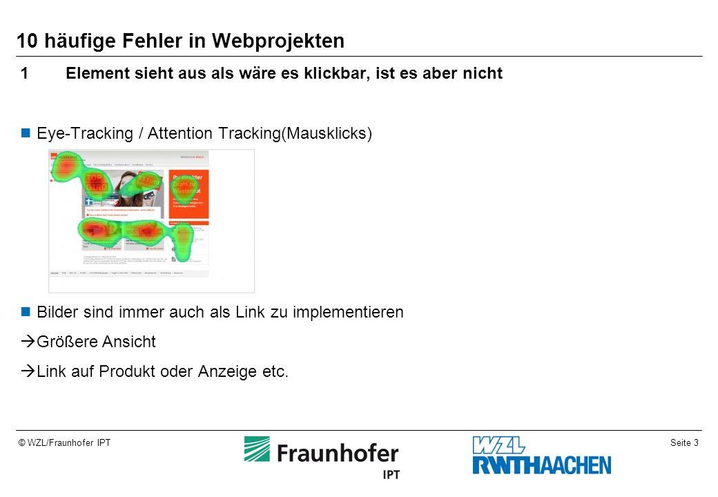 Seite 24© WZL/Fraunhofer IPT Fazit Planung Häufige Fehler vermeiden Usability-Tests durch neutrale Personen