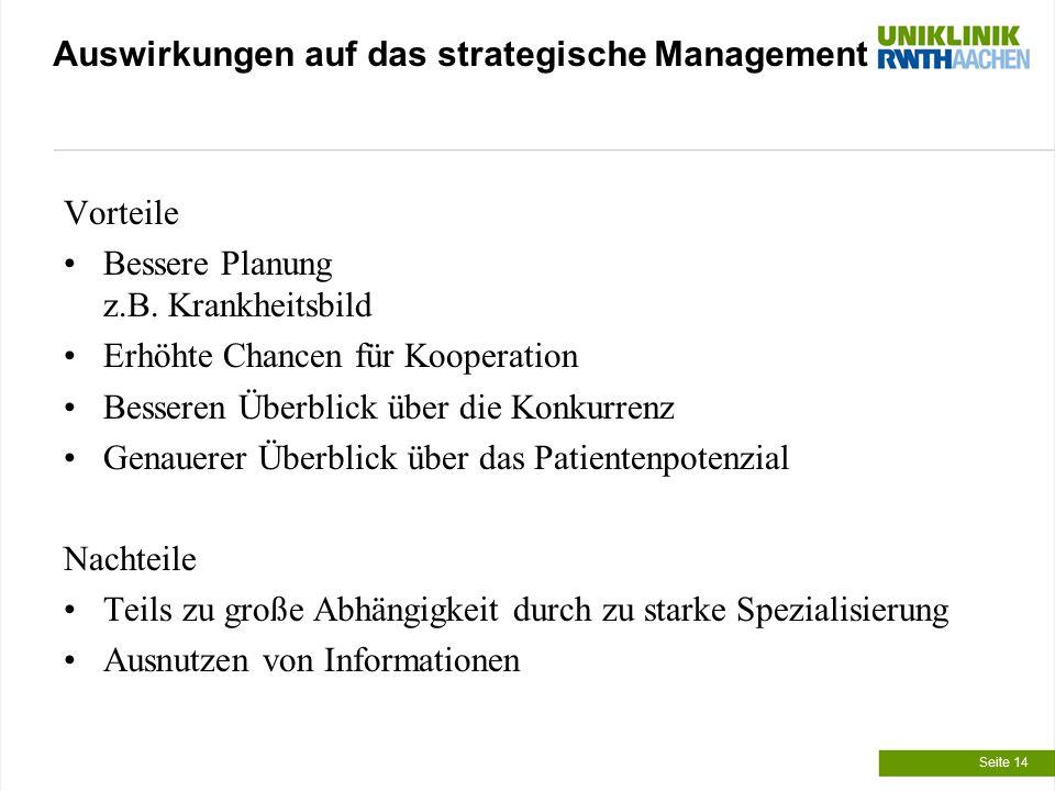 Auswirkungen auf das strategische Management Vorteile Bessere Planung z.B.