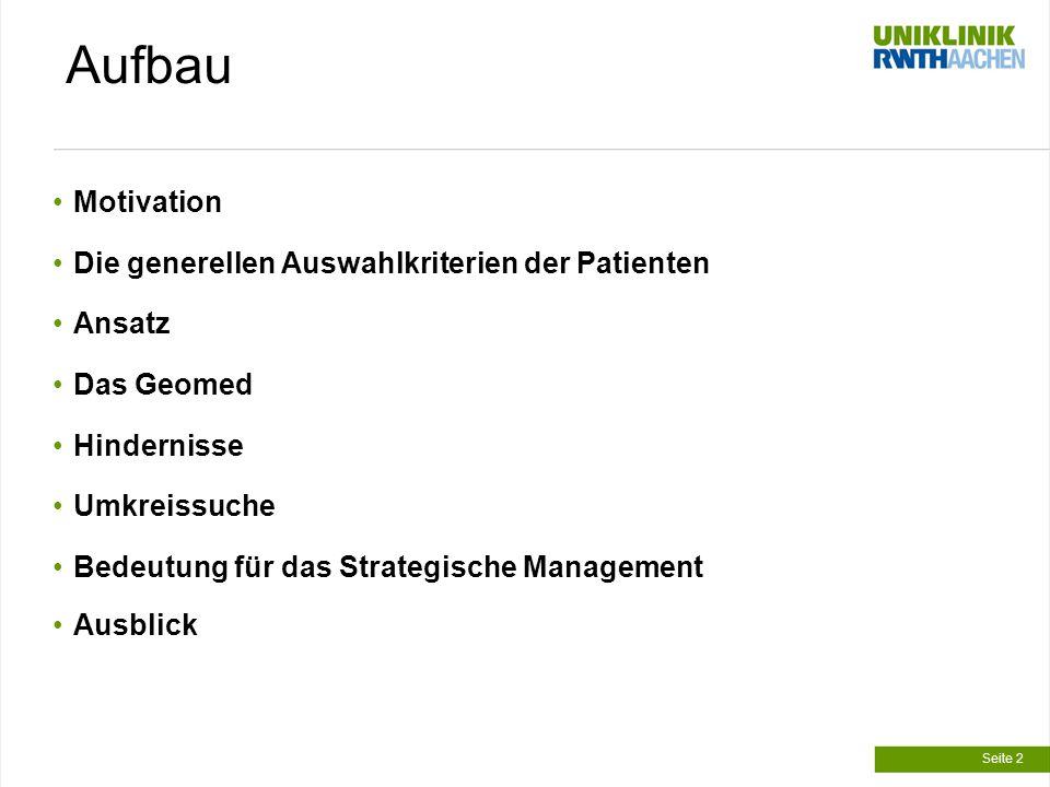 Aufbau Motivation Die generellen Auswahlkriterien der Patienten Ansatz Das Geomed Hindernisse Umkreissuche Bedeutung für das Strategische Management Ausblick Seite 2