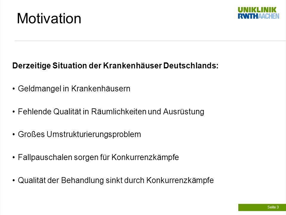 Motivation Zielsetzung: Verbesserung der Behandlingsqualität Minimierung der Konkurrenz unter den Krankenhäusern Steigerung der Kooperation zwischen den Krankenhäusern Wie Schafft man das.