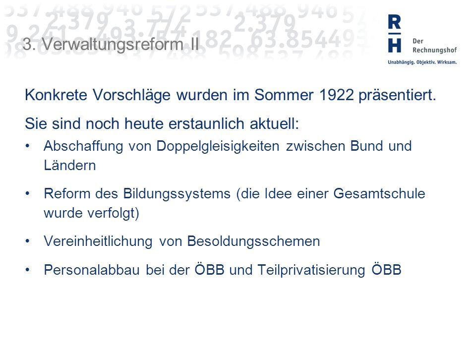 3. Verwaltungsreform II Konkrete Vorschläge wurden im Sommer 1922 präsentiert.