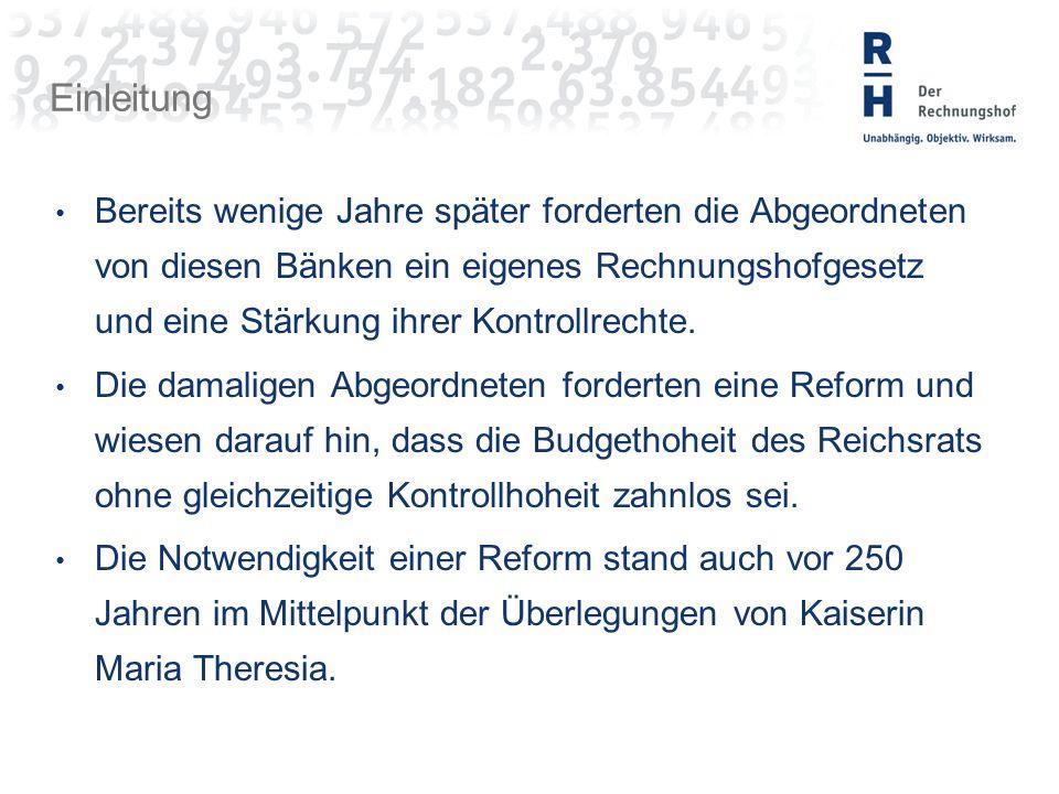 Einleitung Bereits wenige Jahre später forderten die Abgeordneten von diesen Bänken ein eigenes Rechnungshofgesetz und eine Stärkung ihrer Kontrollrechte.
